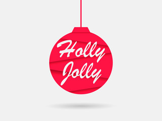 Holly jolly. Greeting card with christmas ball, paper cut style. Vector illustration