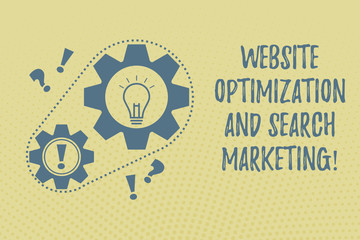 Writing note showing Website Optimization And Search Marketing. Business photo showcasing Search engine optimization Chain Surrounding Big and Small Gears with Bulb Punctuation Mark icon