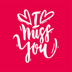 I miss you vector lettering text. Modern brush calligraphy. Isolated on white background.