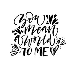 Printed roller blinds Positive Typography You mean a world to me card. Modern vector brush calligraphy. Hand drawn lettering quote.