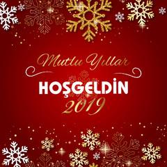 Mutlu Yıllar Hoşgeldin 2019 Happy New year and merry christmas.