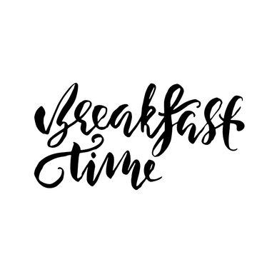 Breakfast time banner. Modern dry brush lettering. Calligraphy poster. Vector illustration.