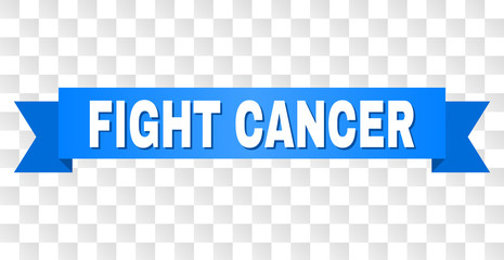 FIGHT CANCER text on a ribbon. Designed with white title and blue tape. Vector banner with FIGHT CANCER tag on a transparent background.