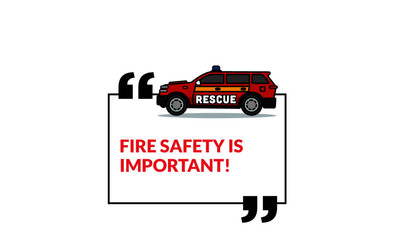 Fire Safety is Important Quote Poster with Rescue Emergency SUV Car Vector Illustration