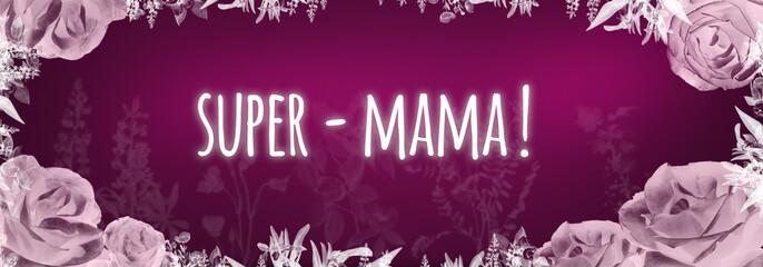Super - Mama!