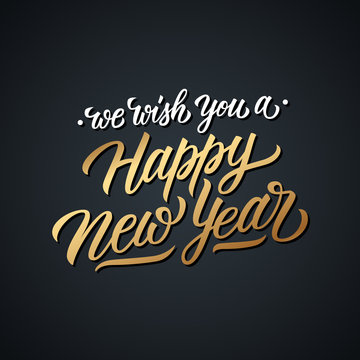 We Wish You a Happy New Year calligraphic lettering text design card template. Creative typography for new year holiday greetings and invitations. Vector illustration.