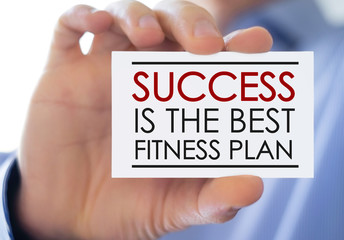 Success is the best fitness plan