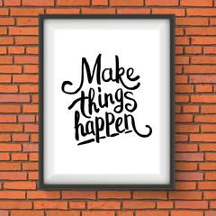 Make Things Happen motivational message