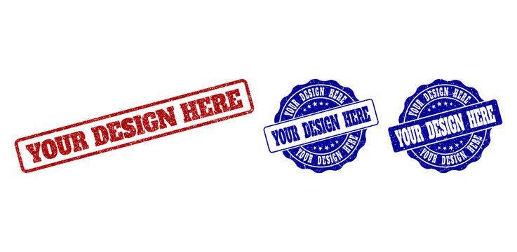 YOUR DESIGN HERE scratched stamp seals in red and blue colors. Vector YOUR DESIGN HERE watermarks with dirty style. Graphic elements are rounded rectangles, rosettes, circles and text captions.