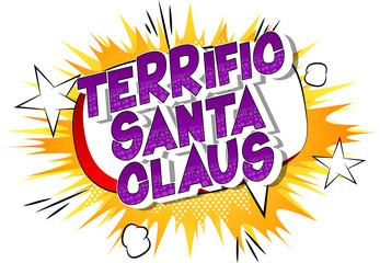 Terrific Santa Claus - Vector illustrated comic book style phrase on abstract background.