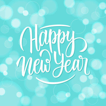 New Year greeting card with handwritten inscription text Happy New Year on blue bokeh background. Vector illustration.