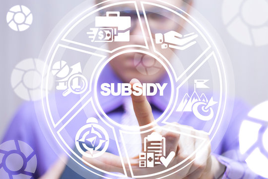 Subsidy. Financial help business  company market concept.