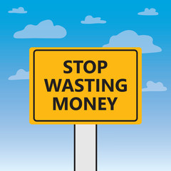 stop wasting money written on a billboard- vector illustration