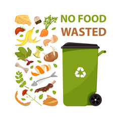 Poster with text No food wasted. Cartoon dumpster with food garbage. Illustration for food processing and compost, organic waste, zero waste theme. Flat vector design. Environmentally friendly food