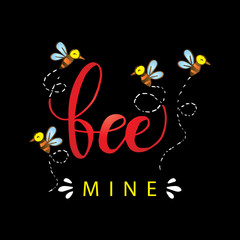 Bee mine hand lettering. Love concept.