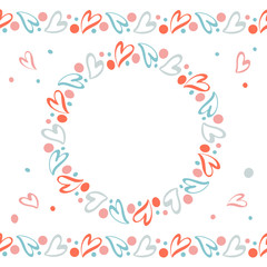 Romantic wreath and endless horizontal borders with hand drawn hearts of living coral color. Template for Saint Valentine Day, wedding invitations, hen-party, birthday, greeting cards, poster. Vector.