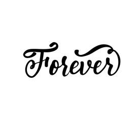 Forever phrase. Hand drawn brush style modern calligraphy. Vector illustration of handwritten lettering.