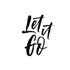 Let it go phrase. Hand drawn brush style modern calligraphy. Vector illustration of handwritten lettering.