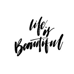 Life is beautiful phrase. Hand drawn brush style modern calligraphy. Vector illustration of handwritten lettering.