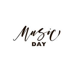 Music day phrase. Hand drawn brush style modern calligraphy. Vectorillustration of handwritten lettering.