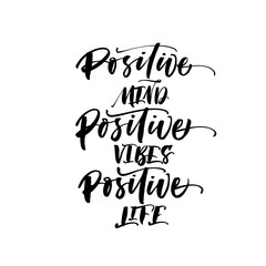 Positive mind, positive vibes, positive life quote. Hand drawn brush style modern calligraphy. Vector illustration of handwritten lettering.