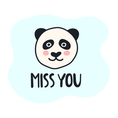 Miss you, panda animal head. Vector hand drawn illustration for greeting card, kids wear, t shirt, social network stickers, posters design.