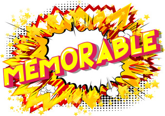 Memorable - Vector illustrated comic book style phrase on abstract background.