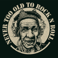 Design t-shirt Never too Old to Rock n Roll with elderly man with headphones listening to music and vintage fonts. vector illustration.