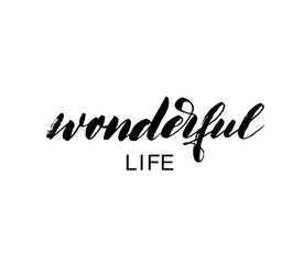 Wonderful life phrase. Hand drawn brush style modern calligraphy. Vector illustration of handwritten lettering.