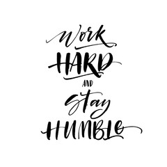 Work hard and stay humble postcard. Modern vector brush calligraphy. Ink illustration with hand-drawn lettering.