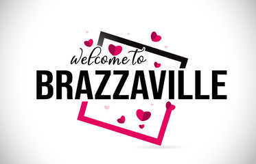 Brazzaville Welcome To Word Text with Handwritten Font and Red Hearts Square.