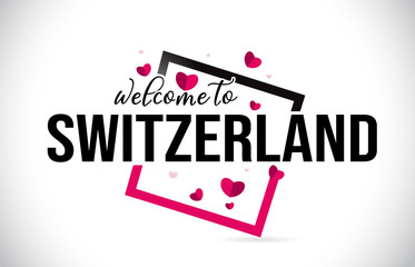 Switzerland Welcome To Word Text with Handwritten Font and Red Hearts Square.