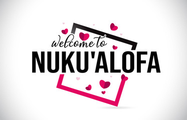Nuku'alofa Welcome To Word Text with Handwritten Font and Red Hearts Square.