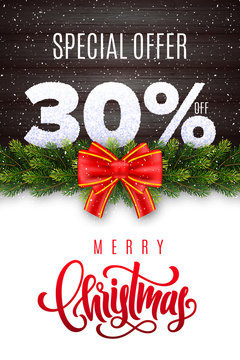 Merry Christmas lettering. Holiday sale 30 percent off. Numbers of snow on wood background with fir garland and red bow. Limited time only. Special offer