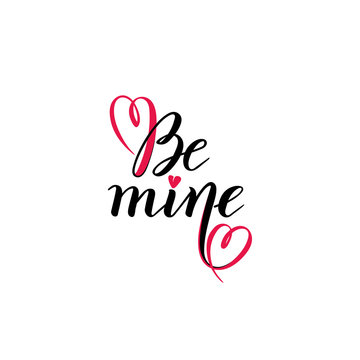 Be mine Valentine hand lettering calligraphy vector text. Valentines day typography quote. Design template Greeting Card