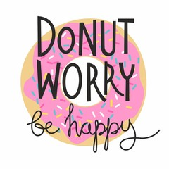 Don't worry be happy lettering print for t-shirt with donut