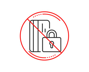 No or stop sign. Blocked credit card line icon. Bank money sign. Caution prohibited ban stop symbol. No  icon design.  Vector