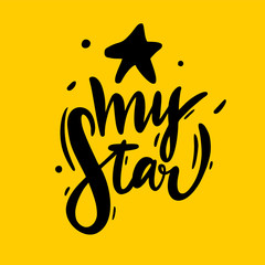 My star phrase. Vector illustration with hand drawn lettering.