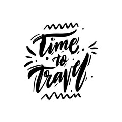 Time to travel hand drawn vector lettering. Isolated.
