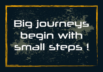 Big journeys begin with small steps Inspirational motivation quote Vector positive concept