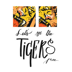 Hand drawn vector abstract graphic sketch ink drawing of tigers faces in orange colors isolated on white background with handwritten calligraphy quote Lets set the tigers free