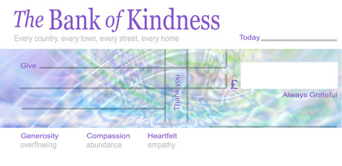 The Bank of Human Kindness Concept - a blank cheque branded The Bank of Kindness with Give Today £ Always Grateful applicable to everyone