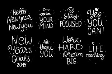 Set Lettering inscription Life Coaching , Yes YOU Can, New Years Goals items. White hand drawn Vector isolated on black. Space card