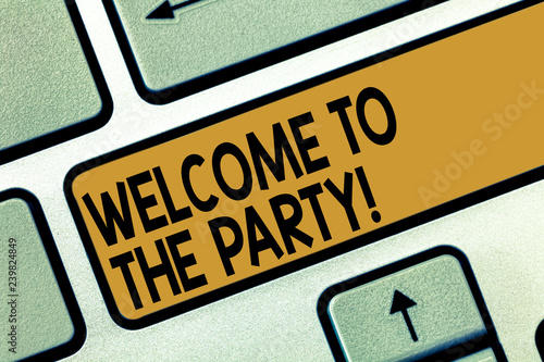 Handwriting text writing Welcome To The Party  Concept meaning