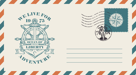 Postal envelope with postage stamp and postmark in retro style. Illustration on the theme of travel with a vintage ship anchor, helm and ribbons with words Ocean of liberty, We live for adventure.
