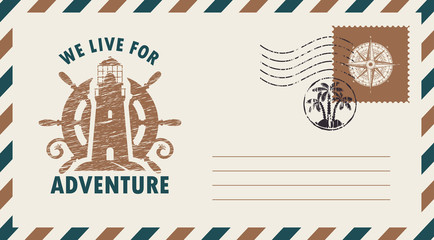 Postal envelope with postage stamp and postmark in retro style. Illustration on the theme of travel with lighthouse and ships wheel and the words We live for adventure.