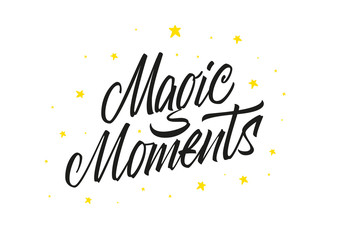 Magic moments vector brush lettering sign on white background with hand drawn stars