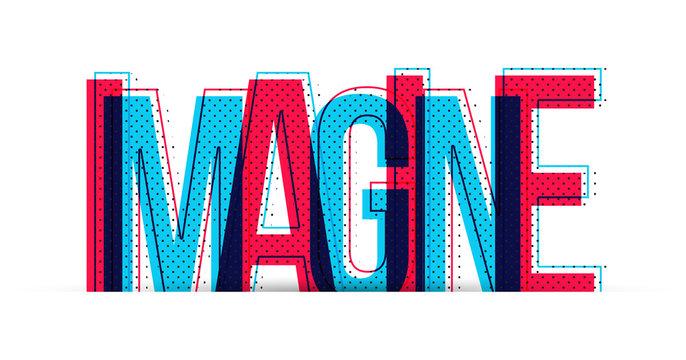 Imagine word vector. Creative illustration.