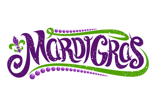 Vector lettering for Mardi Gras carnival, filigree calligraphic font with traditional symbol of mardi gras - fleur de lis, elegant fancy logo with greeting quote, twirls and dots on white background.