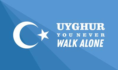 Save Uyghur Background Banner vector, Uyghur You Never Walk Alone Banner